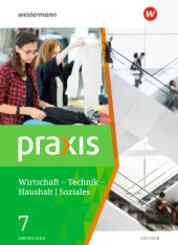 Praxis - WTH: Wirtschaft / Technik / Haushalt für die Oberschulen in Sachsen- Ausgabe 2020