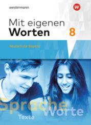 Mit eigenen Worten - Sprachbuch für bayerische Realschulen Ausgabe 2016: 8. Jahrgangsstufe, Schülerband