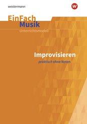 Improvisieren praktisch ohne Noten, m. Audio-CD