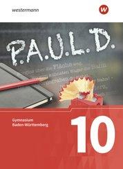 P.A.U.L. D., Ausgabe Gymnasium Baden-Württemberg: 10. Klasse, Schülerbuch