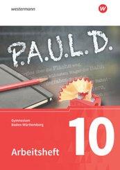 P.A.U.L. D., Ausgabe Gymnasium Baden-Württemberg: 10. Klasse, Arbeitsheft