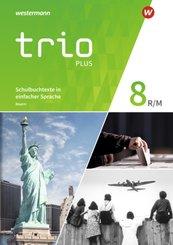 Trio plus - Geschichte / Politik / Geographie für Mittelschulen in Bayern, Ausgabe 2017: 8. Schuljahr, Schulbuchtexte in einfacher Sprache, m. CD-ROM