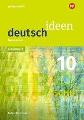 deutsch.ideen SI, Ausgabe Baden-Württemberg (2016): 10. Schuljahr, Arbeitsheft