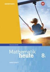 Mathematik heute, Ausgabe 2017 Realschule Bayern: 8 I. Schuljahr, Arbeitsheft mit Lösungen