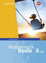 Mathematik heute, Ausgabe 2017 Realschule Bayern: 8 II/III Schuljahr, Schülerband