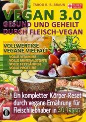 Vegan 3.0 - Gesund und geheilt durch Fleisch-Vegan