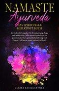 Namaste Ayurveda - das spirituelle Heilkunst Buch