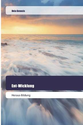 Ent-Wicklung