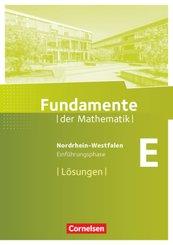 Fundamente der Mathematik, Gymnasium Nordrhein-Westfalen: Einführungsphase - Lösungen zum Schülerbuch