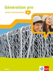 Génération pro, Ausgabe Bayern ab 2018: Niveau intermédiaire B1, Schülerbuch