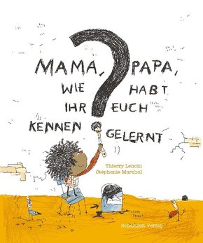 Mama, Papa, wie habt Ihr Euch kennengelernt?