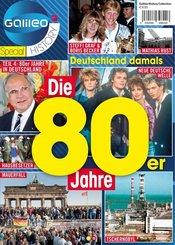 Galileo Magazin SPECIAL HISTORY: Die 80er Jahre