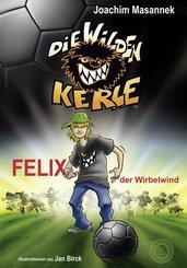 Die Wilden Kerle - Felix der Wirbelwind
