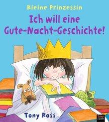 Kleine Prinzessin - Ich will eine Gute-Nacht-Geschichte!