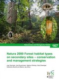 Natura 2000 Forest habitat types on secondary sites - conservation and management strategies