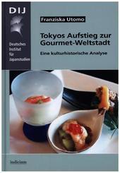Tokyos Aufstieg zur Gourmet-Weltstadt