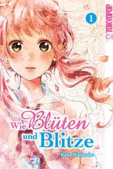 Wie Blüten und Blitze - Bd.1