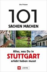 101 Sachen machen - Alles, was Du in Stuttgart erlebt haben musst