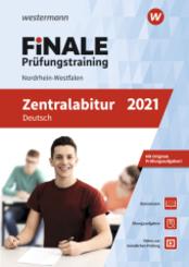 FiNALE Prüfungstraining 2021 - Zentralabitur Nordrhein-Westfalen, Deutsch