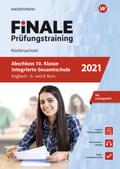 FiNALE Prüfungstraining 2021 - Abschluss 10. Klasse Integrierte Gesamtschule Niedersachsen, Englisch G- und E-Kurs mit A