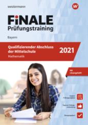 FiNALE Prüfungstraining 2021 - Qualifizierender Abschluss Mittelschule Bayern, Mathematik