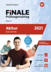 FiNALE Prüfungstraining 2021 - Abitur Bayern, Geschichte