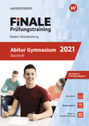 FiNALE Prüfungstraining 2021 - Abitur Baden-Württemberg, Deutsch