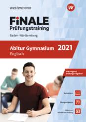 FiNALE Prüfungstraining 2021 -  Abitur Baden-Württemberg, Englisch