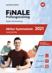 FiNALE Prüfungstraining 2021 - Abitur Baden-Württemberg, Geschichte