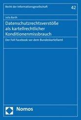 Datenschutzrechtsverstöße als kartellrechtlicher Konditionenmissbrauch