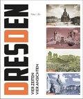 Dresden - Vier Zeiten, vier Ansichten