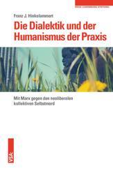 Die Dialektik und der Humanismus der Praxis