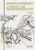 Jenaer Jahrbuch zur Technik- und Industriegeschichte 2019 (Band 22)