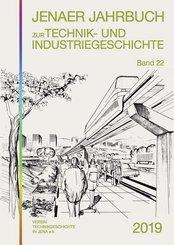 Jenaer Jahrbuch zur Technik- und Industriegeschichte - Bd.22