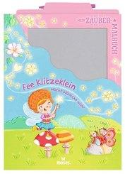 Mein Zaubermalbuch - Fee Klitzeklein macht Wünsche wahr