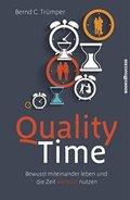 Quality Time - Bewusst miteinander leben und die Zeit wertvoll nutzen