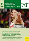 Kräftiger, schneller, ausdauernder - Entwicklung der muskulären Leistung im Hochleistungstraining