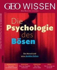 Geo Wissen: GEO Wissen - Die Psychologie des Bösen