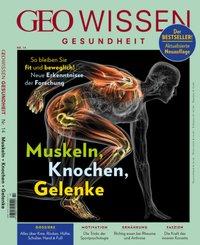 GEO Wissen Gesundheit - Muskeln, Knochen, Gelenke