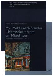 Von Mekka nach Stambul - Islamische Mächte am Mittelmeer