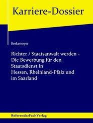 Richter / Staatsanwalt werden - Die Bewerbung für den Staatsdienst in Hessen, Rheinland-Pfalz und im Saarland
