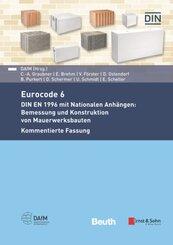 Eurocode 6 - DIN EN 1996 mit Nationalen Anhängen: Bemessung und Konstruktion von Mauerwerksbauten. Kommentierte Fassung