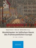 Musiktheater im höfischen Raum des frühneuzeitlichen Europa