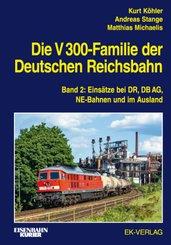 Die V 300-Familie der Deutschen Reichsbahn - Bd.2