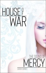 House of War, The Sound of Mercy