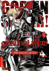 Goblin Slayer! The Singing Death - Bd.1
