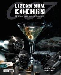 Lizenz zum Kochen - 50 Rezepte aus der Welt von James Bond 007