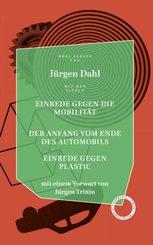 Einrede gegen die Mobilität / Der Anfang vom Ende des Automobils / Einrede gegen Plastic
