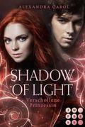 Shadow of Light - Verschollene Prinzessin