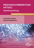 Prüfungsvorbereitung aktuell - Fachinformatiker Systemintegration